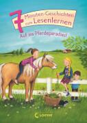Loewe 7-Minuten-Geschichten zum Lesenlernen - Auf ins Pferdeparadies!